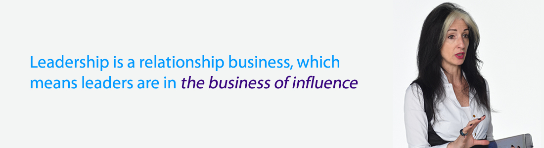 Leadership is a relationship business, which means leaders are in the business of influence